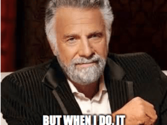 "A memetic picture, from the Dos Equis beer commercial, of a stylish man sitting by a table posing for the camera with confidence. The image caption states: ""I don't always do memes, but when I do, it becomes marketing success""."